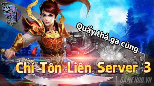 300-giftcode-chi-ton-server-3-chien-tien-kiem-ky-duyen 3